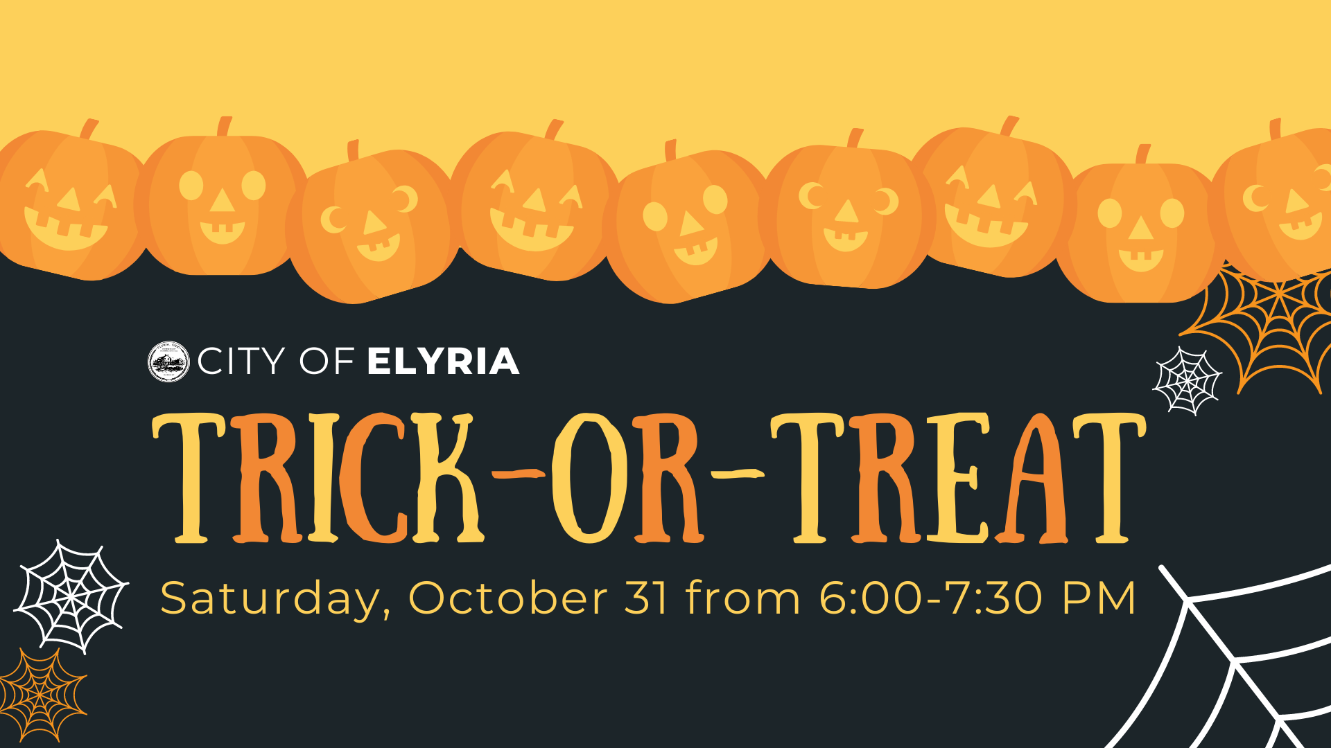 Trick-or-Treat in the City of Elyria is from 6-7:30 PM on Saturday, October 31st