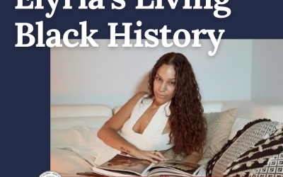 Elyria's Living Black History Spotlight: Tiarra Smallwood